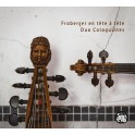 Froberger en tête à tête / Duo Coloquintes
