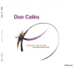 Chemins de la Soie / Duo Calèu