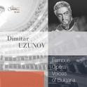 Les célèbres voix d'opéra de la Bulgarie / Dimitar Uzunov