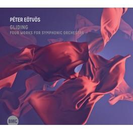Eötvös, Peter : Gliding, 4 Oeuvres pour Orchestre Symphonique