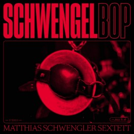 Schwengelbop / Matthias Schwengler Sextett
