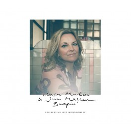 Bumpin' - Celebrating Wes Montgomery / Claire Martin & Jim Mullen