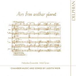 Weir, Judith : Airs from another Planet - Musique de Chambre et Mélodie