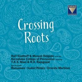Crossing Roots / Ralf Siedhoff & Manuel Delgado meet the Karnataka College of Percussion