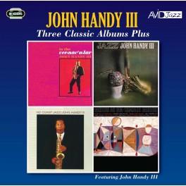Three Classic Albums Plus / John Handy III