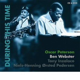 During This Time / Oscar Peterson & Ben Webster (CD + DVD)