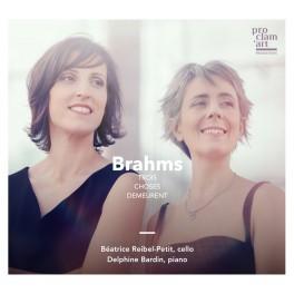 Brahms : Trois Choses Demeurent / Béatrice Reibel-Petit & Delphine Bardin