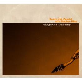 Tangerine Rhapsody / Snorre Kirk Quartet with Stephen Riley (Vinyle LP)