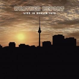Live in Berlin, 1975 / Weather Report (Vinyle LP)
