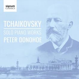 Tchaïkovski : Oeuvres pour piano solo / Peter Donohoe