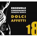 Dolci Affetti - Musique vocale et instrumentale italienne du seicento