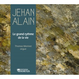 Alain, Jehan : Le Grand rythme de la vie / Thomas Monnet