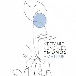 Amateur / Stefanie Kunckler Ymonos