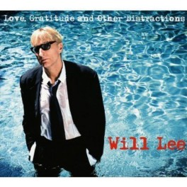 Love, Gratitude And Other Distractions / Will Lee