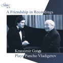 A Friendship In Recordings / Krassimir Gatev plays Pancho Vladigerov