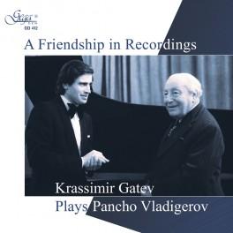 A Friendship In Recordings / Krassimir Gatev plays Pancho Vladigerov