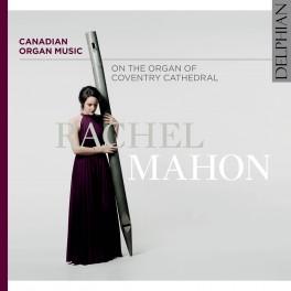 Musique d'Orgue Canadienne / Rachel Mahon