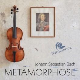 Bach : Metamorphose / NeoBarock