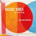 Love and Devotion / Bassic Vibes feat. Maira Zaugg