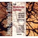 Mendelssohn : Intégrale de l'Oeuvre pour Orgue / Jean-Baptiste Robin