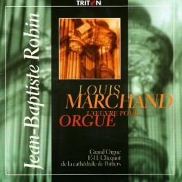 Marchand, Louis : L'Oeuvre pour Orgue / Jean-Baptiste Robin