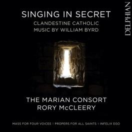 Byrd : Musique Catholique Clandestine, Chanter en Secret