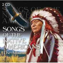 Songs of the Native American Indians - The Album