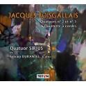 Boisgallais, Jacques : Quatuors & Quintette à cordes / Quatuor Sirius