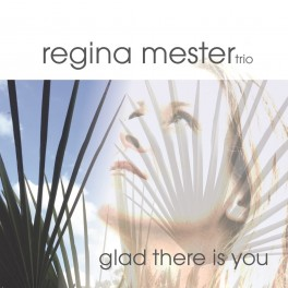 Glad there is you / Regina Mester Trio
