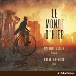 Le Monde d'Hier / Mathieu Lussier & Francis Perron