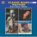 Four Classic Albums / Classic Blues Masters