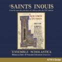 Saints Inouïs - Chants sacrés perdus et retrouvés du XIIe siècle