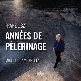 Liszt : Années de Pèlerinage / Michel Campanella