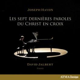 Haydn : Les Sept dernières paroles du Christ en croix / David Jalbert