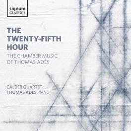 Adès, Thomas : The Twenty-Fifth Hour, musique de chambre