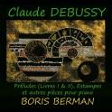 Debussy : Préludes, Estampes & autres pièces / Boris Berman