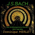 Bach : Le Clavier Bien Tempéré - Livre 1 / Dominique Merlet