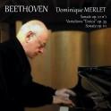 Beethoven : Sonates Op.10, Op.111 & Variations / Dominique Merlet