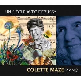 Un Siècle avec Debussy / Colette Maze