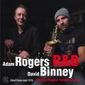 R & B / Adam Rogers & David Binney