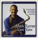 YAM YAM / Mark Turner Quintet