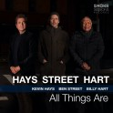 All Things Are / Hays - Street - Hart