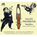Ysaÿe - Primrose : Inédits pour violon & alto