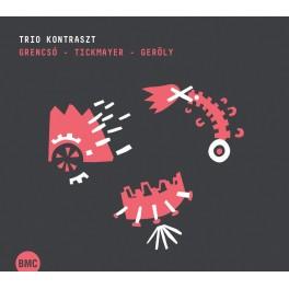 Grencsó - Tickmayer - Geröly / Trio Kontraszt