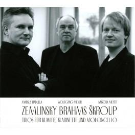Zemlinsky - Brahms & Skroup : Trios pour piano, clarinette et violoncelle