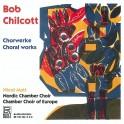 Chilcott, Bob : Oeuvres chorales