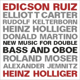 Holliger - Moser - Carter : Nouvelles oeuvres pour Contrebasse et Hautbois