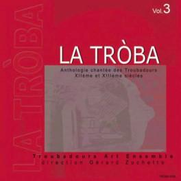 La Tròba, Anthologie chantée des Troubadours du XIIe & XIIIe siècles - Vol.3