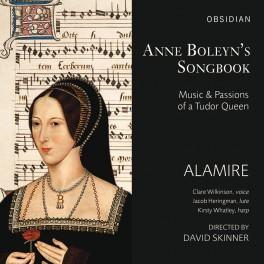 Anne Boleyn's Songbook, Musique et passions d'une reine Tudor