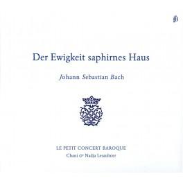Bach, J-S : Der Ewigkeit saphirnes Haus